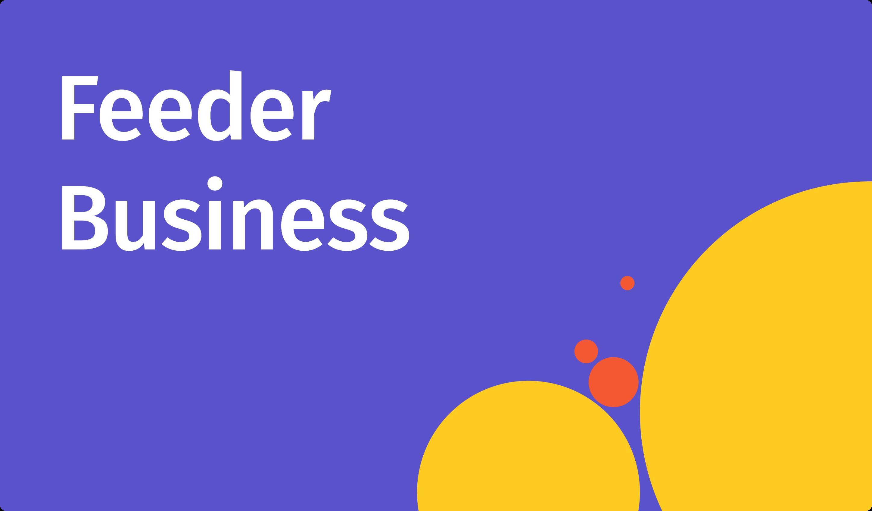 Feeder Business